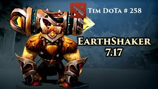 EarthShaker Support 7.17 Tim Dota 258