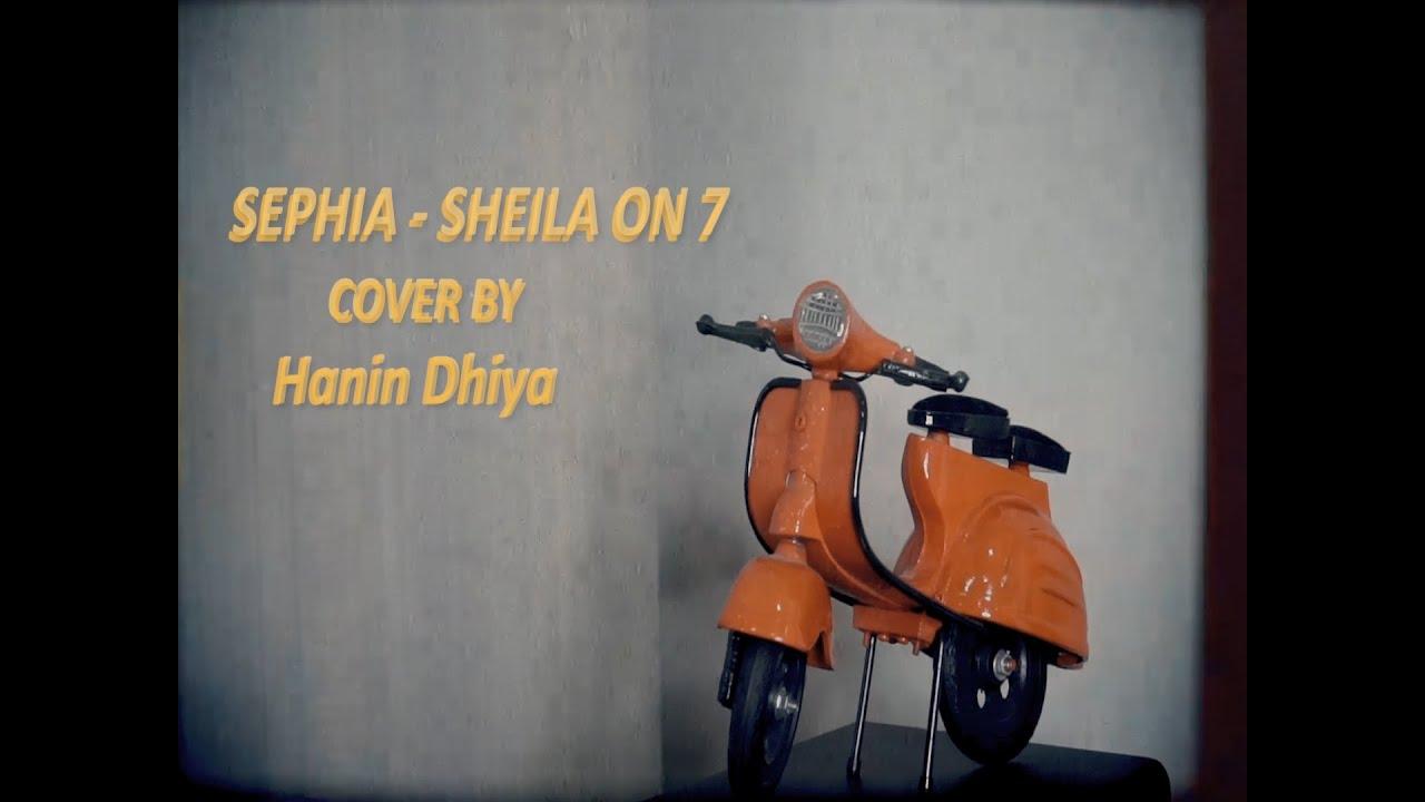 SEPHIA - Sheila On 7 (Cover by) Hanin Dhiya - Lirik