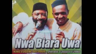 King Eugene De Coque & Prof. Goody Ezike - Nwa Biara Uwa