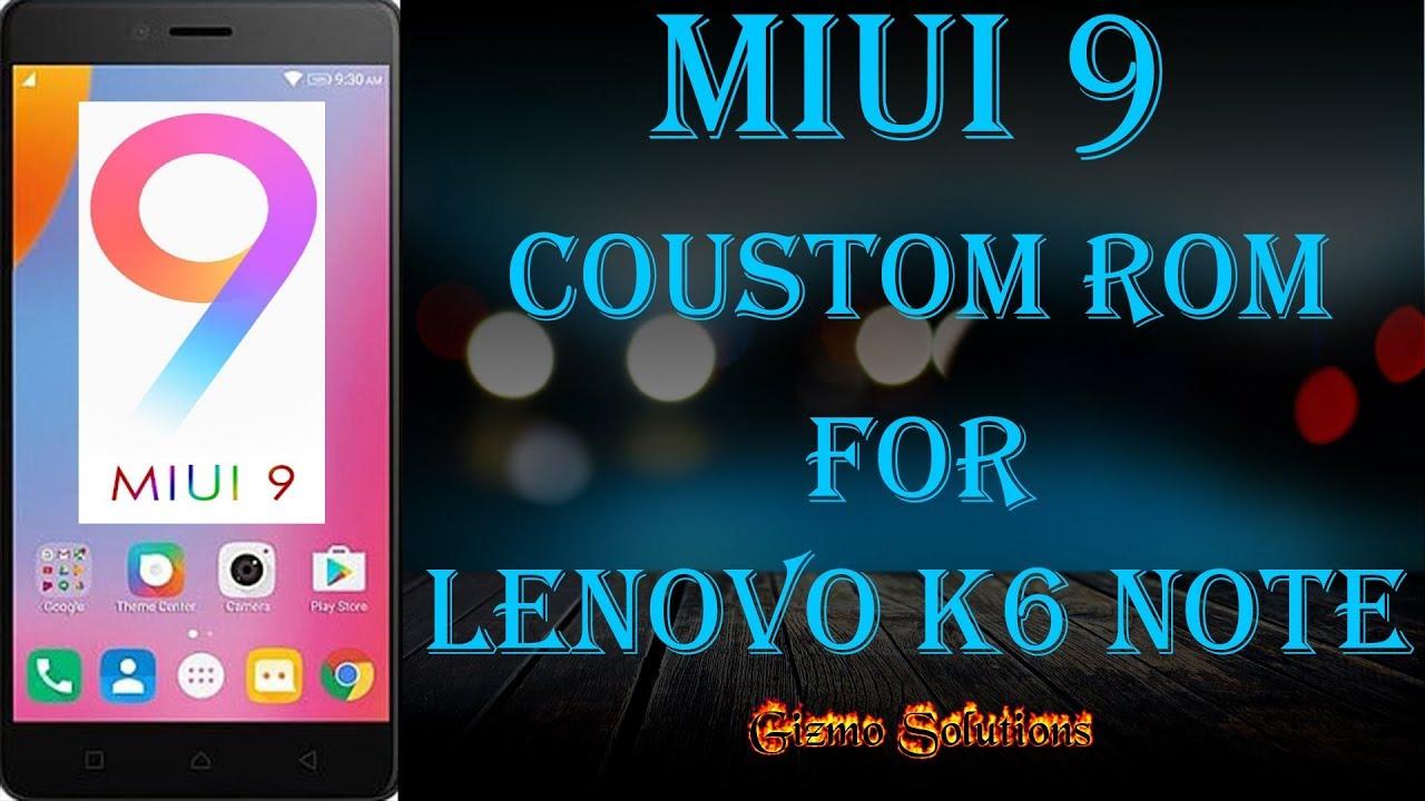 MIUI 9 Custom Rom For Lenovo K6 Note