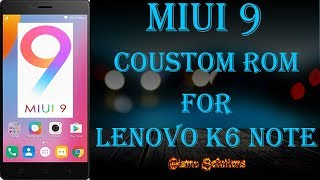 Custom rom for lenevo k6 power