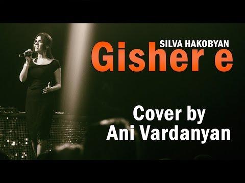 Ани Варданян - Gisher E (Silva Hakobyan Cover)