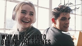 Sabrina Carpenter Why Music Video Behind the Scenes
