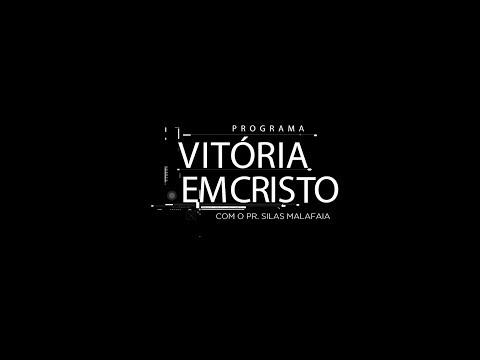 ASSISTA AO PROGRAMA VITÓRIA EM CRISTO - 22/02/2020 - SEJA ABENÇOADO VOCÊ E TODA A SUA FAMÍLIA!