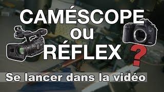 Caméscope ou reflex ? Se lancer dans la vidéo