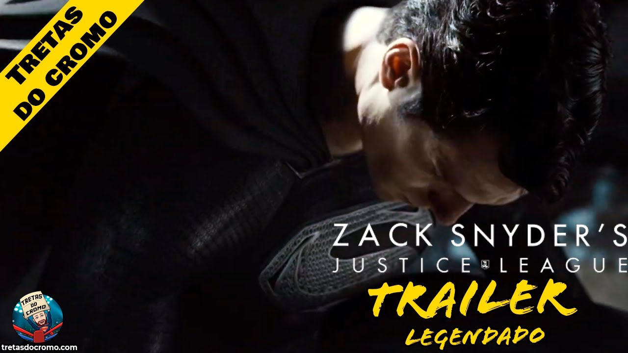 Zack Snyder's Justice League: trailer oficial lançado (legendado)