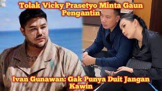 Tolak Gaun Pengantin Vicky Kalina Ivan Gunawam Kalau Gapunya Duit Jangan Kawin