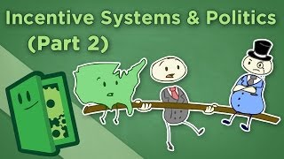 Extra Credits - Incentive Systems and Politics II - Limiting Corporate Influence on Policy