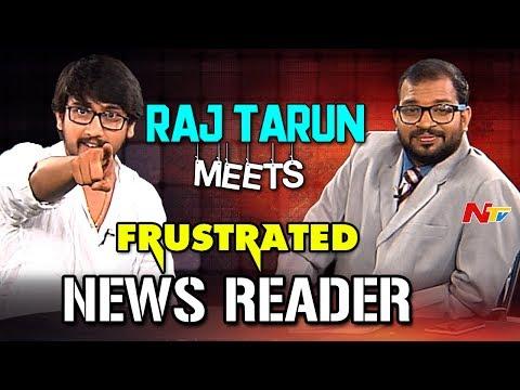 Frustrated Raj Tarun Meets Frustrated News Reader || The Samba Show || Andhhagadu || NTV Originals