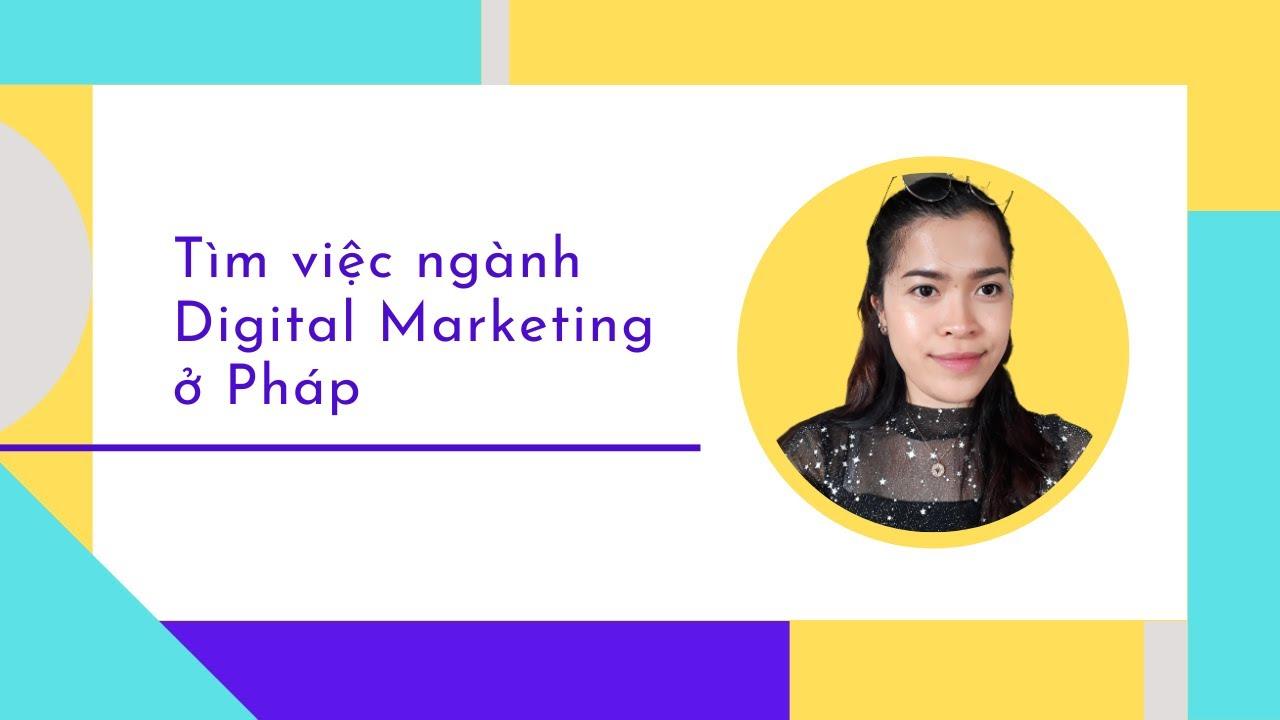 [Chia sẻ] Tìm việc ngành Digital Marketing tại Pháp giữa mùa COVID-19
