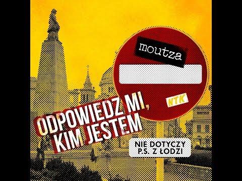 MOUTZA + NTK - Odpowiedz Mi Kim Jestem