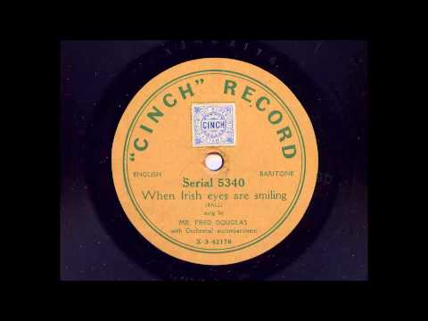 Mr Fred Douglas 'When Irish Eyes Are Smiling' Original 1914 Acoustic 78 rpm