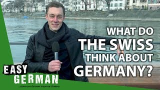 What do the Swiss think about Germany? | Easy German 120