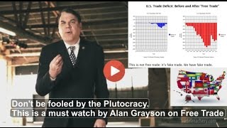 Alan Grayson: TPP Greases the Skids on the Road to Hell!
