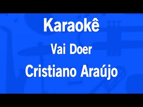 Karaokê Vai Doer - Cristiano Araújo