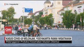 Kasus Covid-19 Melonjak, Yogyakarta Ramai Wisatawan