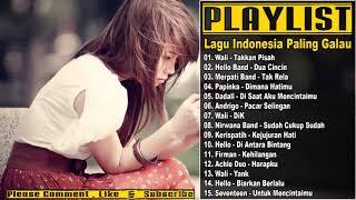 Lagu Indonesia Paling Galau Terbaru 2017 ( 15 Lagu Indo Campuran Buat Jutaan Orang Menangis )