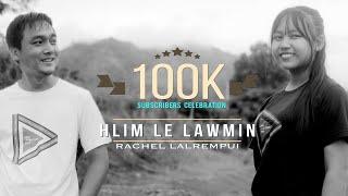 Rachel Lalrempui - Hlim le lawmin || 100K subscribers celebration || Official Music Video