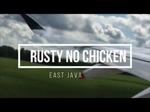 RUSTY NO CHICKEN - EAST JAVA