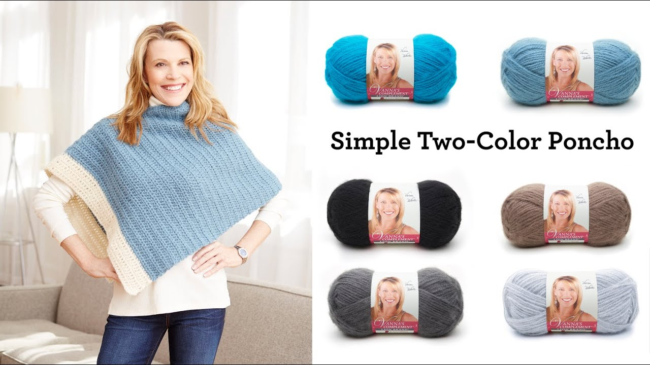 Simple Two-Color Poncho made with Vanna\'s Complement® - YouTube