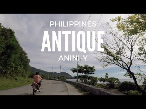 ANTIQUE ANINI-Y PHILIPPINES (The Northern Luzon Coast of Western Visayas)