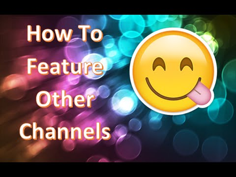 How to feature other channels!