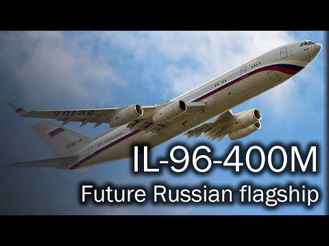 IL-96-400M - the future Russian flagship