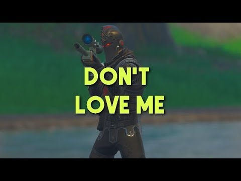 Fortnite Montage - Don't Love Me