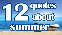12 Quotes about summer - Beautiful summer quotes
