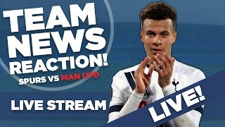 Tottenham Hotspur Vs Manchester United | Live Stream Match Preview | With Barnaby Slater