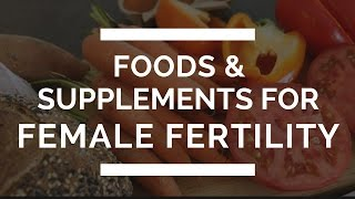 Foods & Supplements for Female Fertility | Zita West