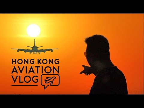 MY BEST VLOG: Hong Kong, where my LOVE of AVIATION began