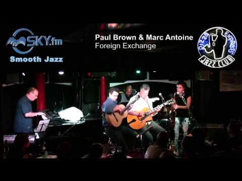 Paul Brown & Marc Antoine - Foreign Exchange