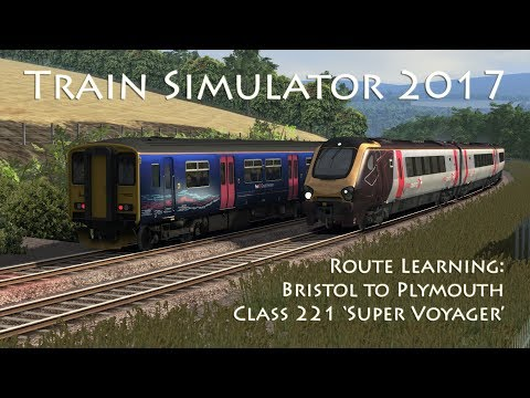 Train Simulator 2017 - Route Learning: Bristol Temple Meads to Plymouth (Class 221 'Super Voyager')