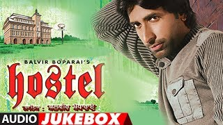 HOSTEL: BALVIR BOPARAI | Full Punjabi Album | SUKHPAL SUKH | Audio Jukebox | Punjabi Songs