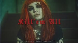 Aggressive Metal Electro / Industrial Mix | KILL' EM ALL