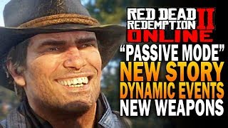 PASSIVE Mode, NEW Story, Dynamic Events & Much More - Red Dead Redemption 2 Online