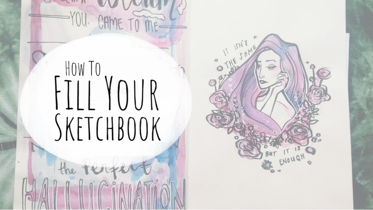 How To Fill Your Sketchbook 04 / Using The Front And Back Of Pages / Lyrics - YouTube