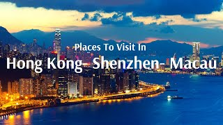 Hilarious HongKong - Shenzhen - Macau Tours From Best Tour Operator