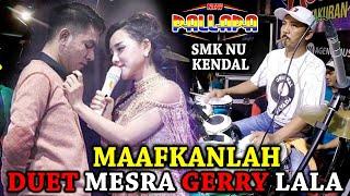 MAAFKANLAH - DUET MESRA LALA GERRY - Full Kendang Cak Met New Pallapa SMK NU