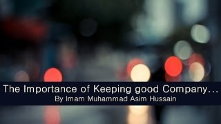 The Importance Of Keeping Good Company...[Powerful Message]