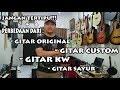 Cara Membedakan Gitar Original, Gitar Custom, Gitar Kw Dan Gitar Sayur