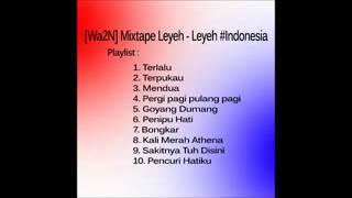 Gambar cover [Wa2N] Mixtape Leyeh - Leyeh #Indonesia 2015