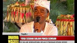 """Dharma Wecana Guru Made Sumantra , """" Yoga Sedhana dalam Panca Sembah"""", bagian 3"""