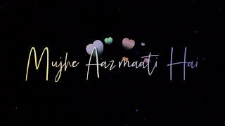 Mujhe Aazmaati Hai Teri Kami status ||Arijit Singh Status|| Aye Dil Hai Mushkil Song Whatsapp Status