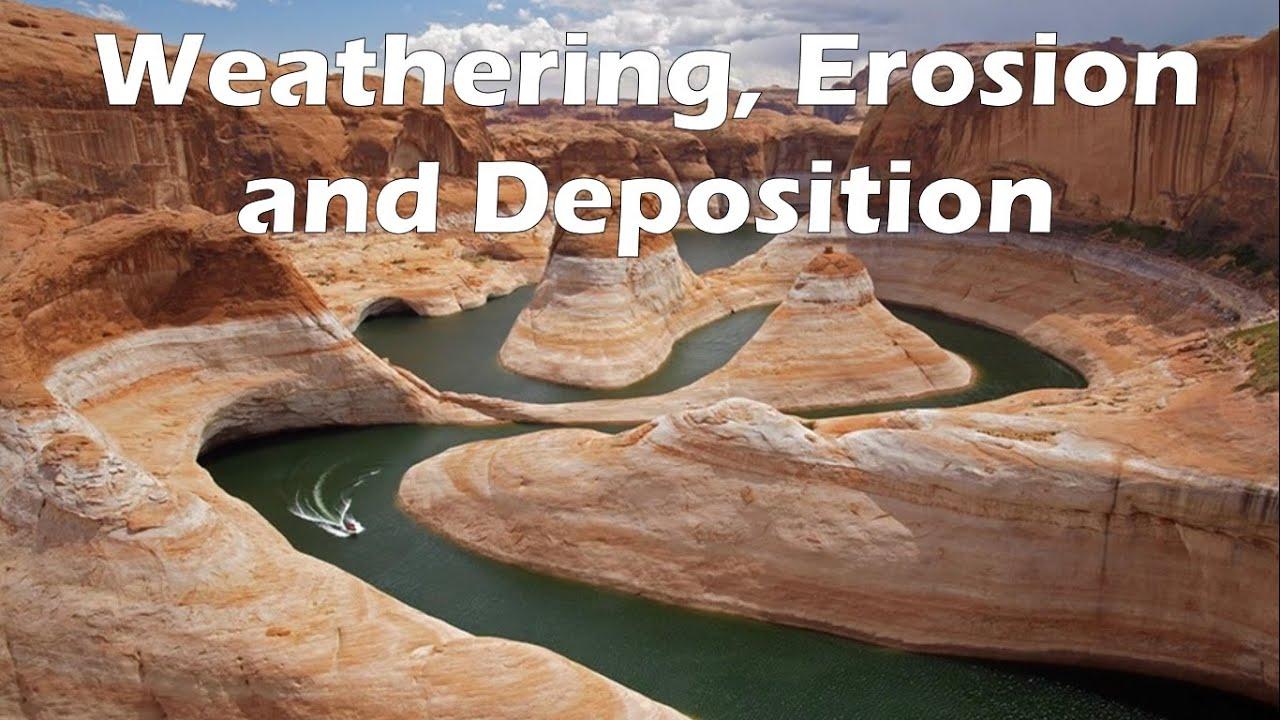 Weathering Erosion and Deposition - YouTube