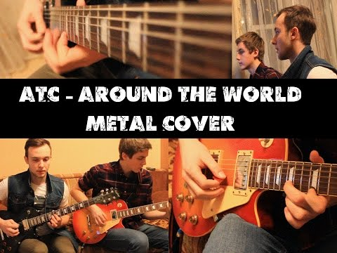 ATC - Around The World (Metal Cover)