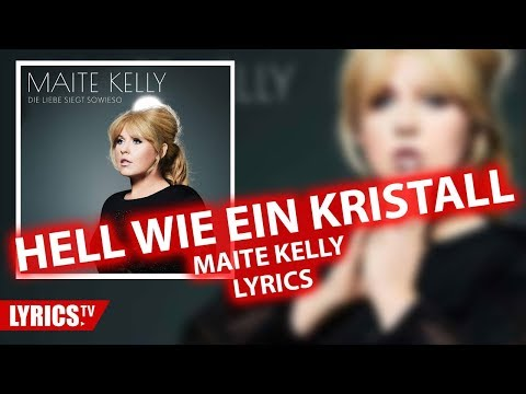 Hell Wie Ein Kristall  LYRICS | Maite Kelly | Lyric & Songtext | Album