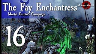 Total War: Warhammer 2 Mortal Empires - The Fay Enchantress #16