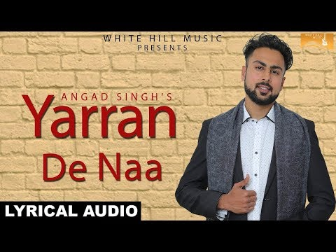 Yarran De Na (Lyrical Audio) Angad Singh |...